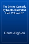 The Divine Comedy By Dante Illustrated Hell Volume 07