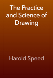 The Practice and Science of Drawing book