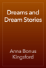 Anna Bonus Kingsford - Dreams and Dream Stories artwork