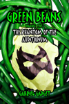 The Green Beans, Volume 5: The Phantom of the Auditorium