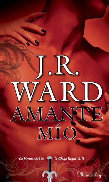 Amante mío (La Hermandad de la Daga Negra VIII) by Ward J. R.