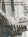 John Calvins Commentaries On The Psalms 1 - 35