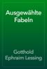 Gotthold Ephraim Lessing - Ausgewählte Fabeln artwork