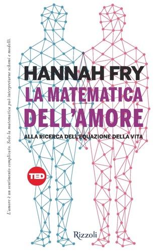 Hannah Fry - La matematica dell'amore