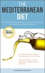 The Mediterranean Diet The Time-tested Sustainable Way To Enjoy What You Eat While Improving Your Health