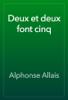Alphonse Allais - Deux et deux font cinq artwork