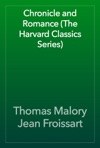 Chronicle And Romance The Harvard Classics Series