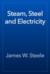Steam Steel And Electricity