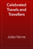 Jules Verne - Celebrated Travels and Travellers ilustraciГіn