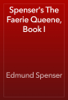 Edmund Spenser - Spenser's The Faerie Queene, Book I artwork