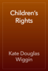 Kate Douglas Wiggin - Children's Rights artwork