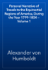 Alexander von Humboldt - Personal Narrative of Travels to the Equinoctial Regions of America, During the Year 1799-1804 — Volume 1 artwork