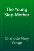 Charlotte Mary Yonge - The Young Step-Mother artwork