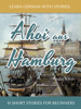 Learn German with Stories: Ahoi aus Hamburg - 10 Short Stories for Beginners - André Klein