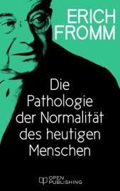 Die Pathologie der Normalität des heutigen Menschen PDF Download