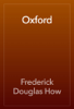 Frederick Douglas How - Oxford artwork