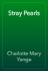 Charlotte Mary Yonge - Stray Pearls artwork