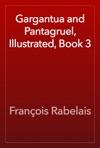 Gargantua And Pantagruel Illustrated Book 3