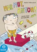 Nur Mut, Anton! Alles halb so schlimm...