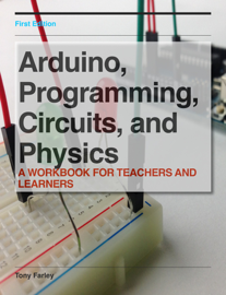 Arduino, Programming, Circuits, and Physics