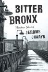 Bitter Bronx Thirteen Stories