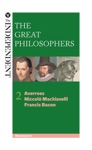 The Great Philosophers Averroes Niccolo Machiavelli And Francis Bacon