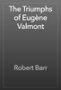 Robert Barr - The Triumphs of EugГЁne Valmont artwork
