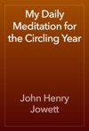 My Daily Meditation For The Circling Year