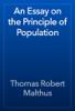 Thomas Robert Malthus - An Essay on the Principle of Population artwork