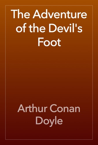 Arthur Conan Doyle - The Adventure of the Devil's Foot