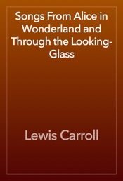 Download Songs From Alice in Wonderland and Through the Looking-Glass