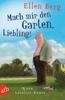 Ellen Berg - Mach mir den Garten, Liebling! Grafik