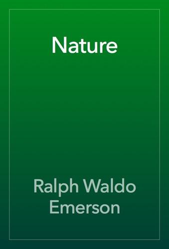 Nature - Ralph Waldo Emerson - Ralph Waldo Emerson