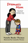 Dramatic Mom Funny And True Family Stories Illustrated By Comics And Written In Verse
