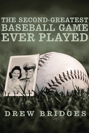 THE SECOND-GREATEST BASEBALL GAME EVER PLAYED