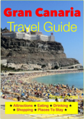 Gran Canaria, Canary Islands Travel Guide - Attractions, Eating, Drinking, Shopping & Places To Stay
