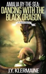 Amalia By-the-Sea Dancing With The Black Dragon