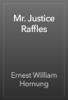 Ernest William Hornung - Mr. Justice Raffles artwork