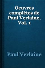 Oeuvres complètes de Paul Verlaine, Vol. 1