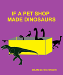 If A Pet Shop Made Dinosaurs
