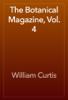 William Curtis - The Botanical Magazine, Vol. 4 artwork