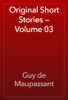 Guy de Maupassant - Original Short Stories — Volume 03 artwork