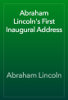 Abraham Lincoln - Abraham Lincoln's First Inaugural Address artwork