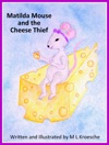 Matilda Mouse And The Cheese Thief