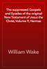 William Wake - The suppressed Gospels and Epistles of the original New Testament of Jesus the Christ, Volume 9, Hermas artwork