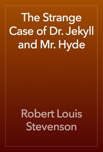 Robert Louis Stevenson - The Strange Case of Dr. Jekyll and Mr. Hyde