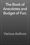 The Book Of Anecdotes And Budget Of Fun