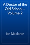 A Doctor Of The Old School  Volume 2