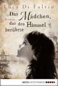 Download and Read Online Das Mädchen, das den Himmel berührte