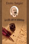 La città del re lebbroso Book Cover